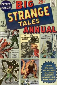 Strange Tales Annual (Marvel, 1962 series) #1 — Grottu! King of the Insects / The Indescribable Diablo / The Miraculous Martian / The Shadow Thing / The Serpent Creature