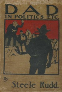 Dad in Politics and Other Stories (NSW Bookstall, 1908?)  (1908)